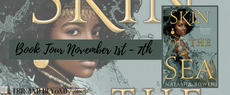 Skin of the Sea by Natasha Bowen • TBR & Beyond Interview with the Author